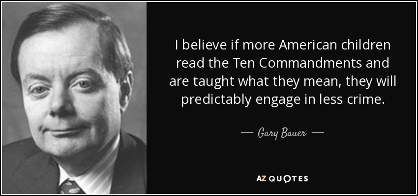 I believe if more American children read the Ten Commandments and are taught what they mean, they will predictably engage in less crime. - Gary Bauer