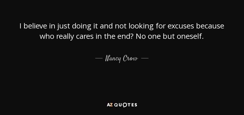 Nancy Crow Quote I Believe In Just Doing It And Not Looking For