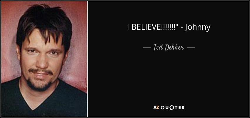 I BELIEVE!!!!!!!