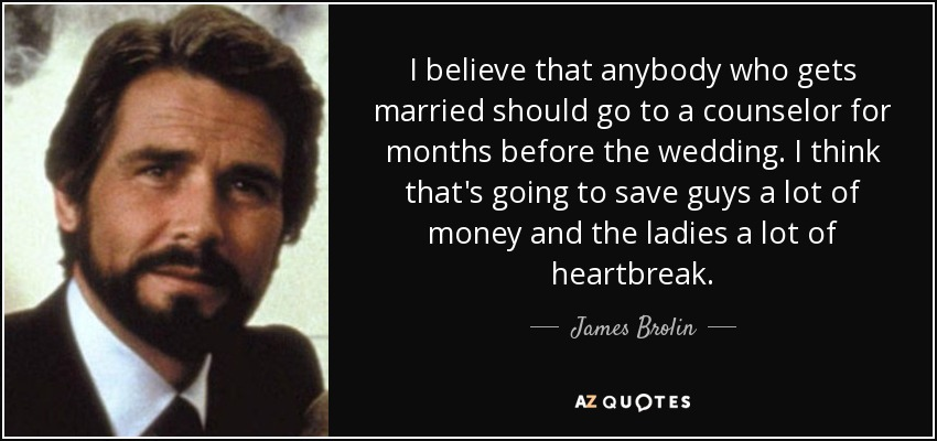 One Month Before Wedding Quotes: TOP 12 QUOTES BY JAMES BROLIN