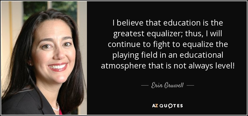 Erin Gruwell Quote I Believe That Education Is The Greatest