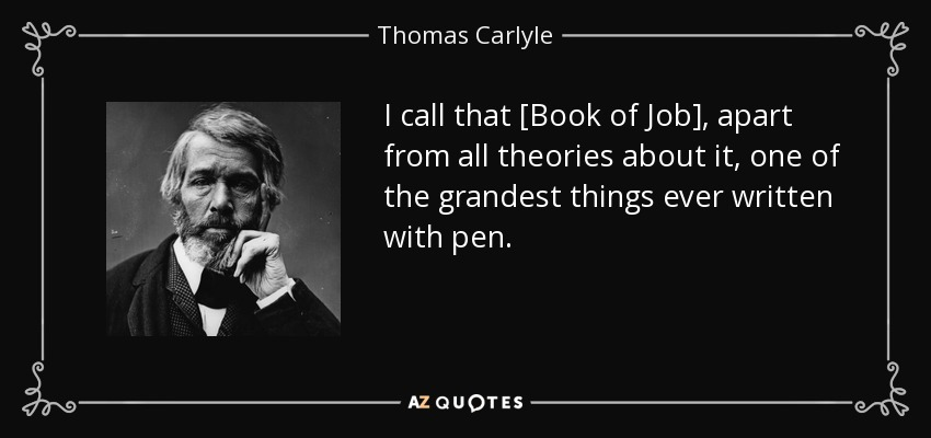 Thomas Carlyle Quote I Call That Book Of Job Apart From All
