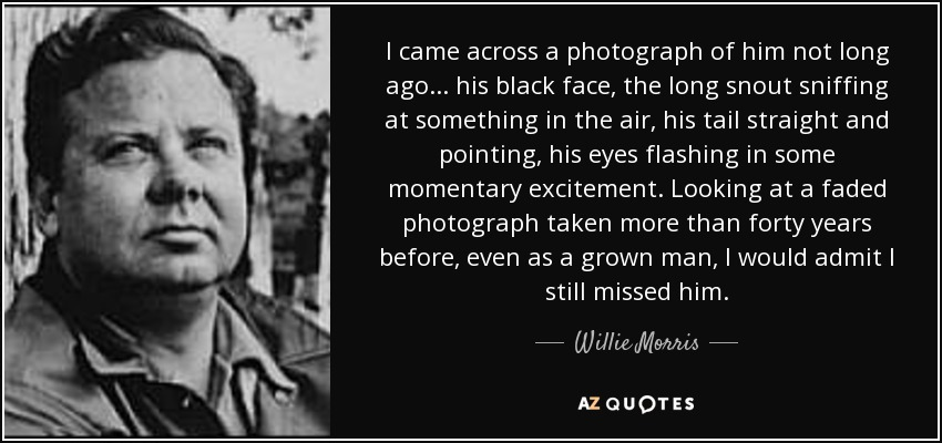 Top 10 Quotes By Willie Morris A Z Quotes