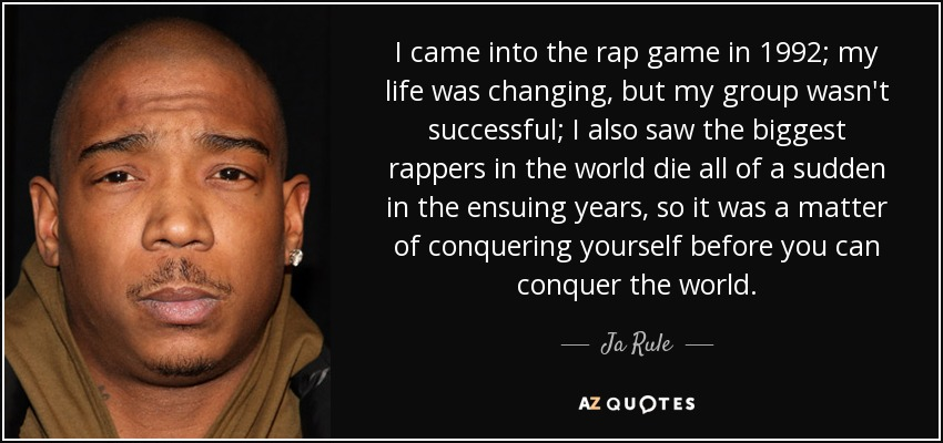 Ja Rule Quote I Came Into The Rap Game In 1992 My Life