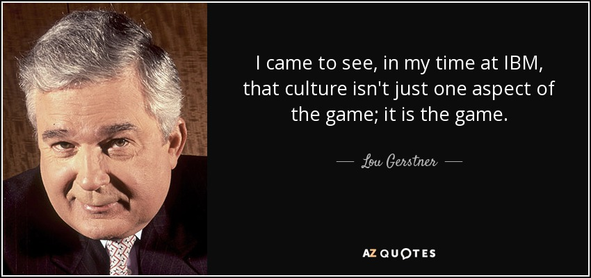 Ibm Quote Glamorous Lou Gerstner Quote I Came To See In My Time At Ibm That.