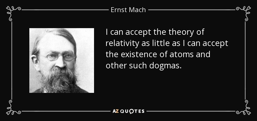 Ernst Mach Quote I Can Accept The Theory Of Relativity As Little As