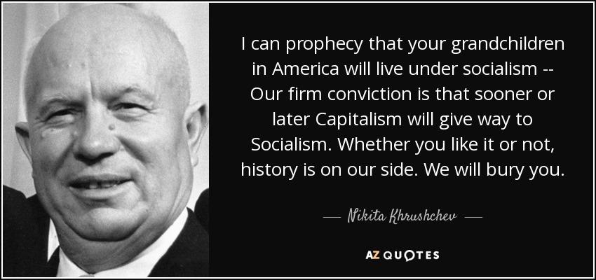 Nikita Khrushchev quot...