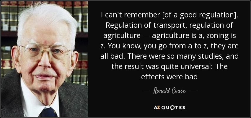 Ronald Coase on the quality of regulation