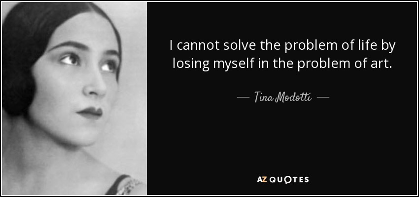 top 9 quotes by tina modotti a z quotes