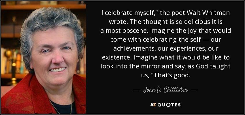 I celebrate myself,