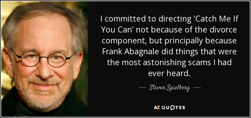 Steven Spielberg Quote I Committed To Directing Catch Me If You