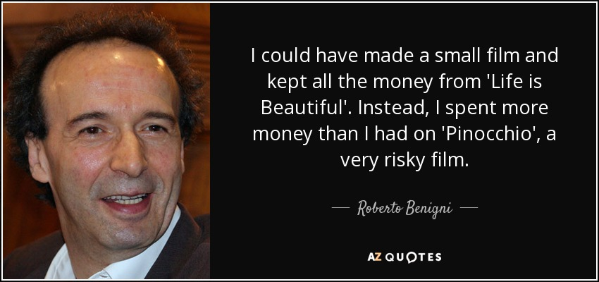 Roberto Benigni Quote I Could Have Made A Small Film And Kept All