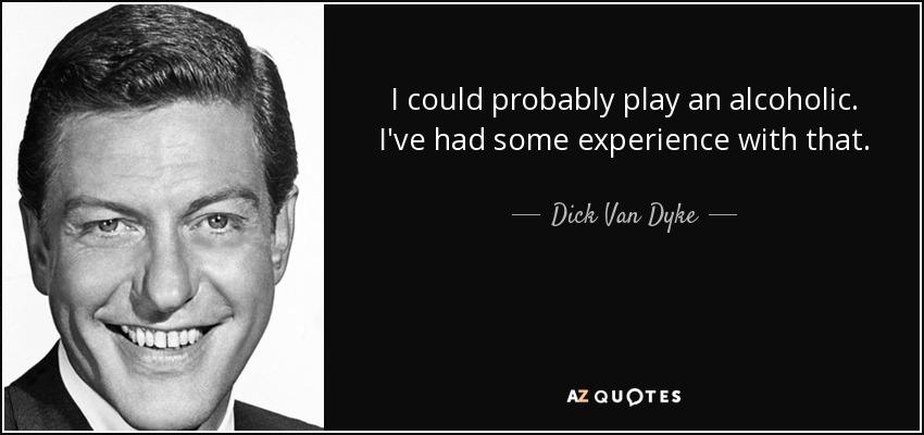 Dick vandyke and alcoholism