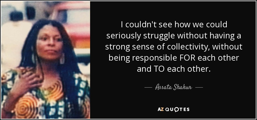 the life and works of assata shakur On may 2, 1973, black panther assata shakur (aka joanne chesimard) lay in a hospital, close to death, handcuffed to her bed, while local, state, and federal police attempted to question her about the shootout on the new jersey turnpike that had claimed the life of a white state trooper.
