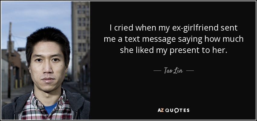 Tao Lin quote: I cried when my ex-girlfriend sent me a text