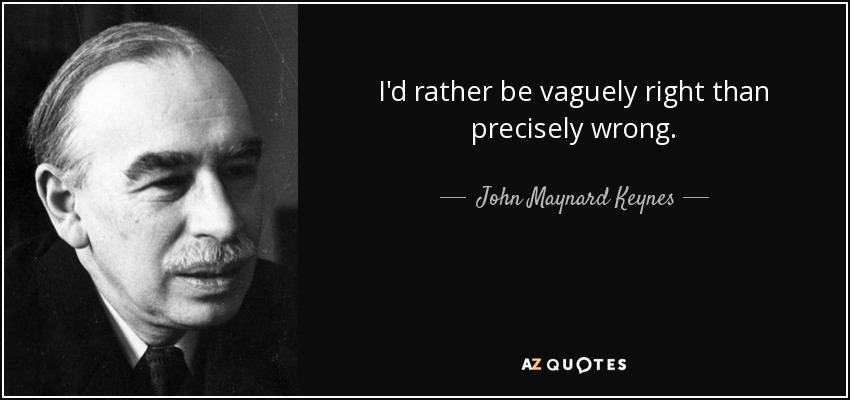 Keynes quote i d rather be vaguely right than precisely wrong