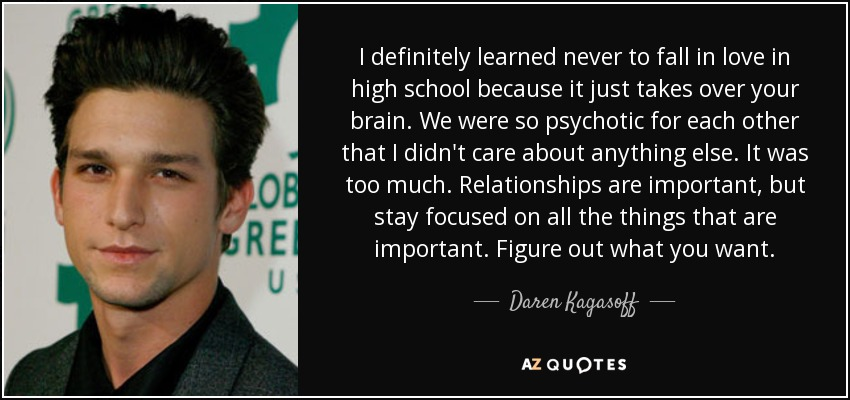 Daren Kagasoff Quote I Definitely Learned Never To Fall In Love In