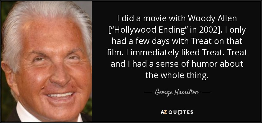 George Hamilton Quote I Did A Movie With Woody Allen Hollywood
