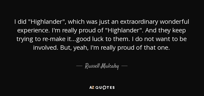 Russell Mulcahy Quote I Did Highlander Which Was Just An Best Highlander Quotes