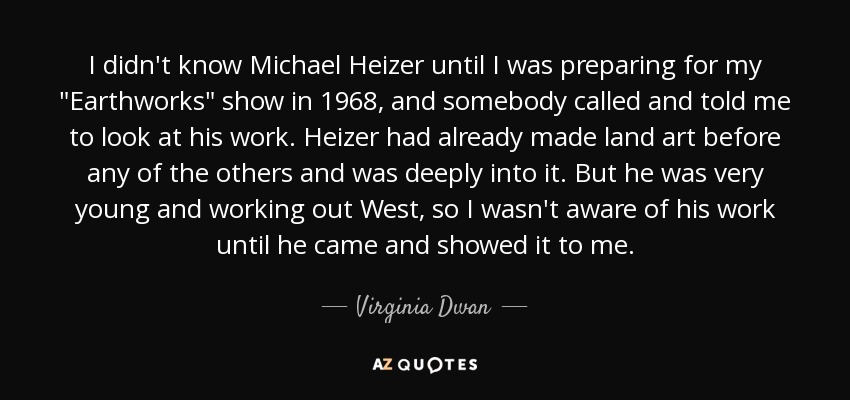 I didn't know Michael Heizer until I was preparing for my