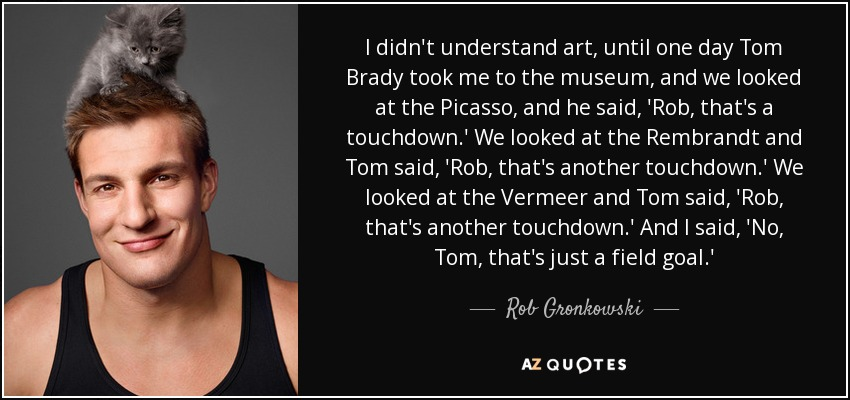 TOP 10 QUOTES BY ROB GRONKOWSKI