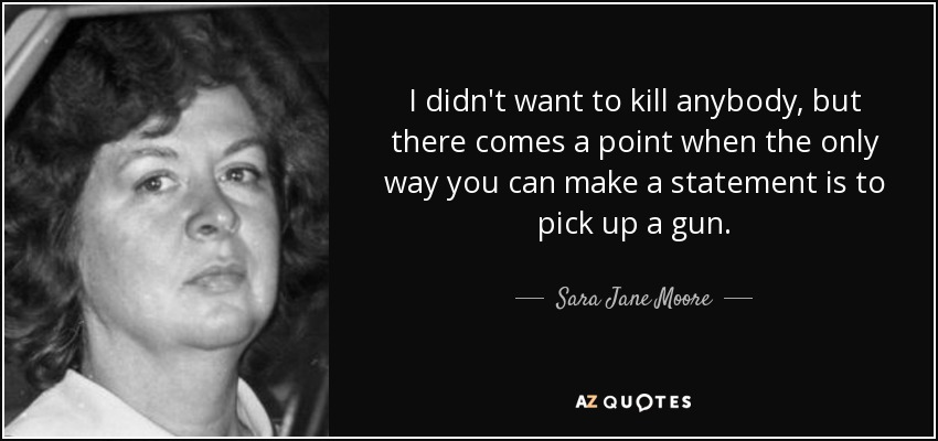 Quotes By Sara Jane Moore A Z Quotes