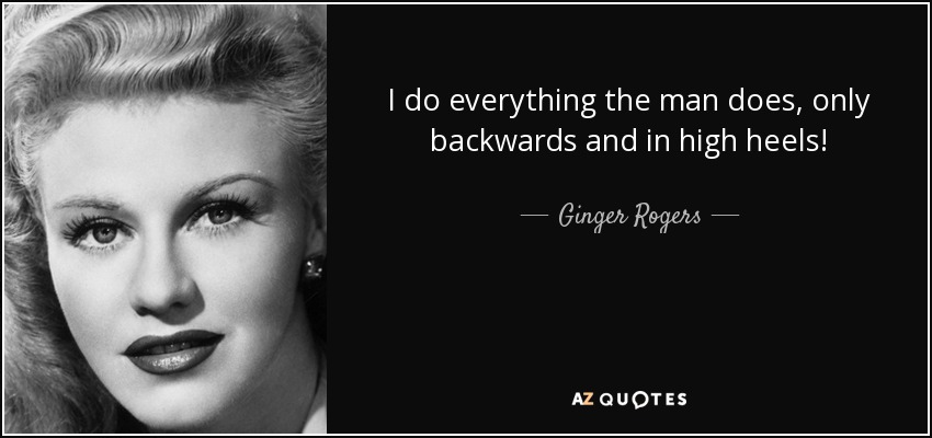 Top 25 Quotes By Ginger Rogers Of 54 A Z Quotes