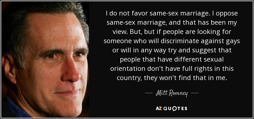 Mitt Romney Quote I Do Not Favor Same Sex Marriage I Oppose Same