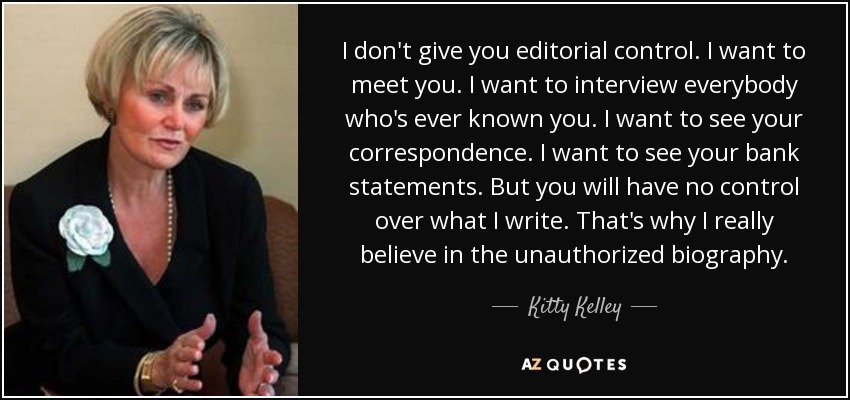 Kitty Kelley Quote I Dont Give You Editorial Control I Want To