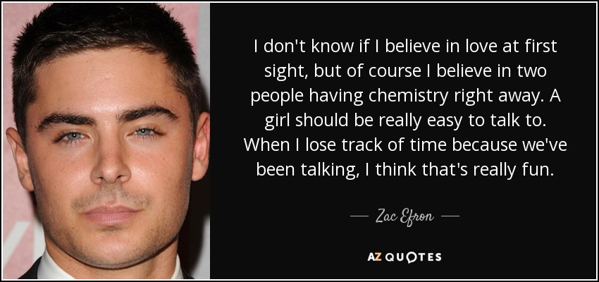 Zac Efron Quote I Dont Know If I Believe In Love At First