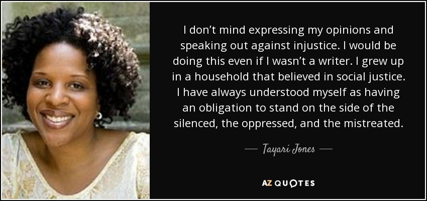 Tayari Jones Quote I Dont Mind Expressing My Opinions And Speaking