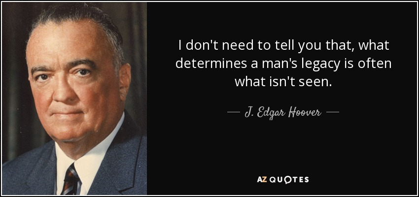 john edgar hoover the legacy essay Russian immigrants  palmer recruited john edgar hoover as his special assistant and together they used the espionage act (1917) and the sedition act (1918).