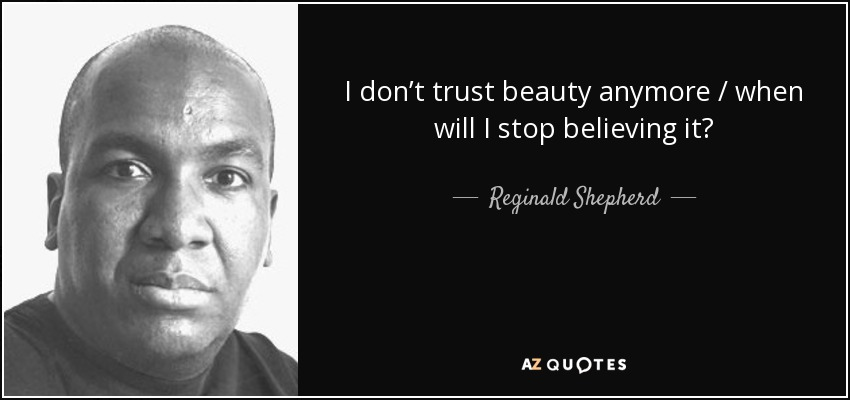 QUOTES BY REGINALD SHEPHERD