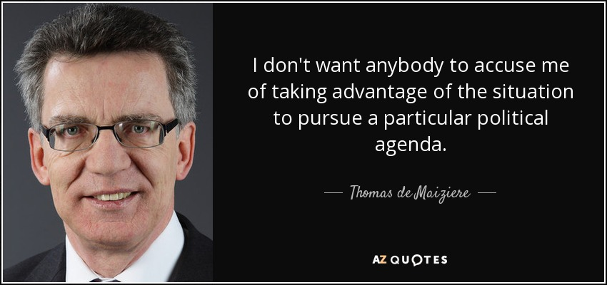 Thomas De Maiziere Quote I Dont Want Anybody To Accuse Me Of