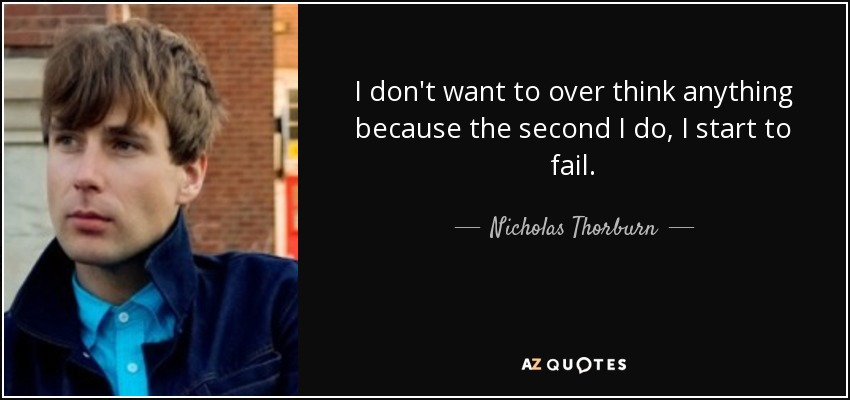 Top 19 Quotes By Nicholas Thorburn A Z Quotes