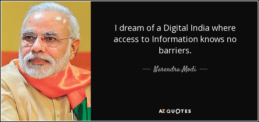 I dream of a Digital India where access to Information knows no barriers. - Narendra Modi