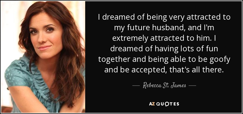 Rebecca St James Quote I Dreamed Of Being Very Attracted To My