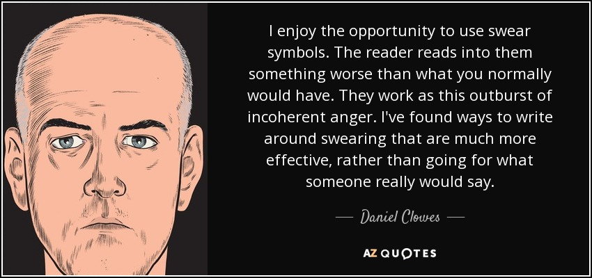 Daniel Clowes quote: I enjoy the opportunity to use swear