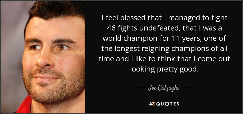 Joe Calzaghe Quote: I Feel Blessed That I Managed To Fight