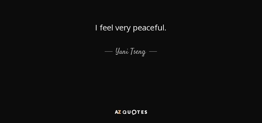 I feel very peaceful. - Yani Tseng