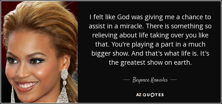Beyonce Knowles Quote I Felt Like God Was Giving Me A Chance To