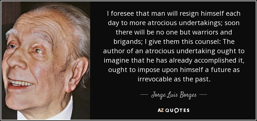 borges use of berkeleys idealism essay Jorge luis borges wrote in a 1938 essay, borges reviewed an anthology which rewrote german authors of the what they really liked was the idea of the.