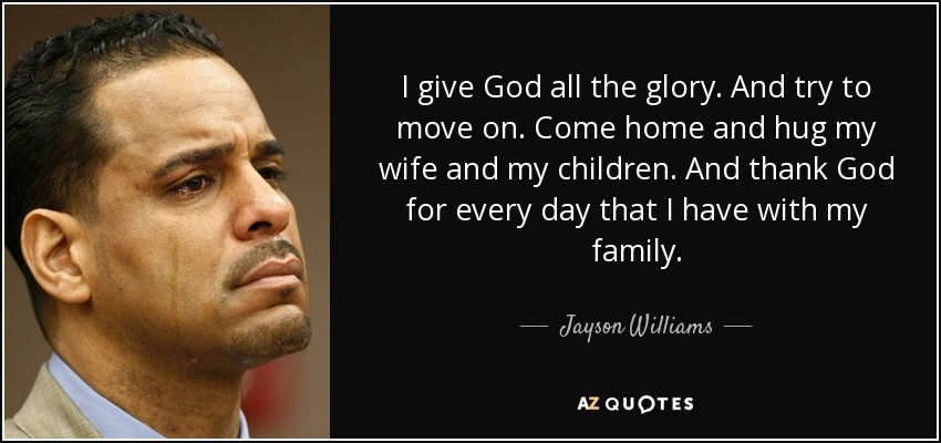 Jayson Williams Quote I Give God All The Glory And Try To Move