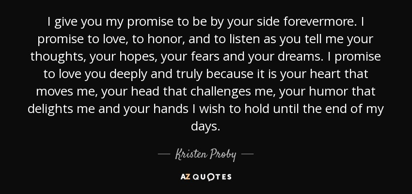 I Promise Quotes Classy Kristen Proby Quote I Give You My Promise To Beyour Side.
