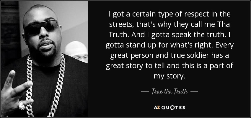 QUOTES BY TRAE THA TRUTH | A-Z Quotes