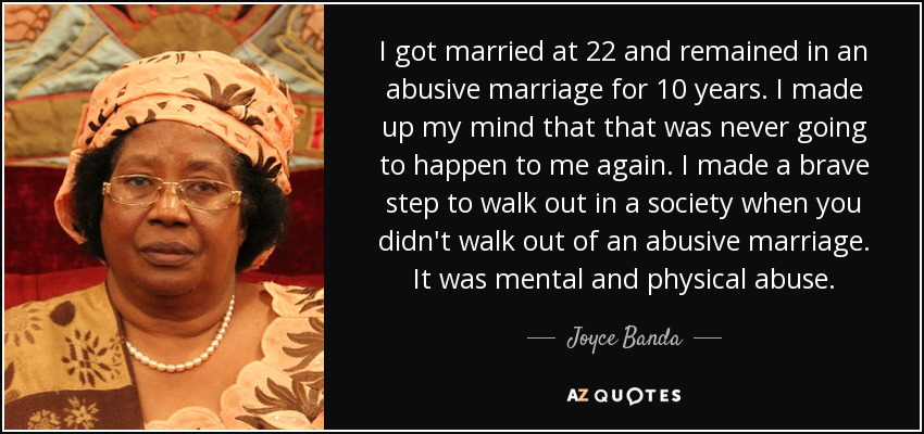 Joyce Banda quote: I got married at 22 and remained in an ...