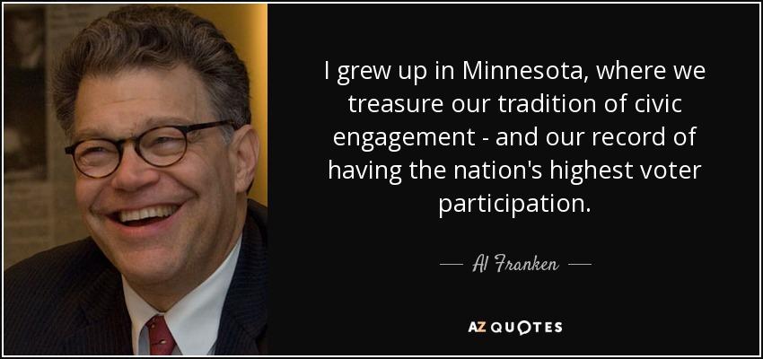 al franken quote i grew up in minnesota where we treasure our