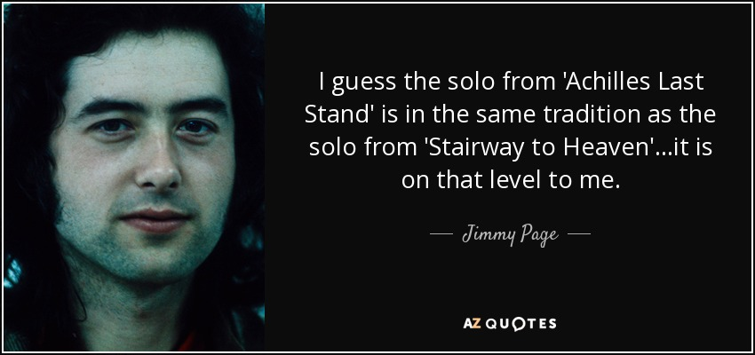 Jimmy Page quote: I guess the solo from 'Achilles Last Stand