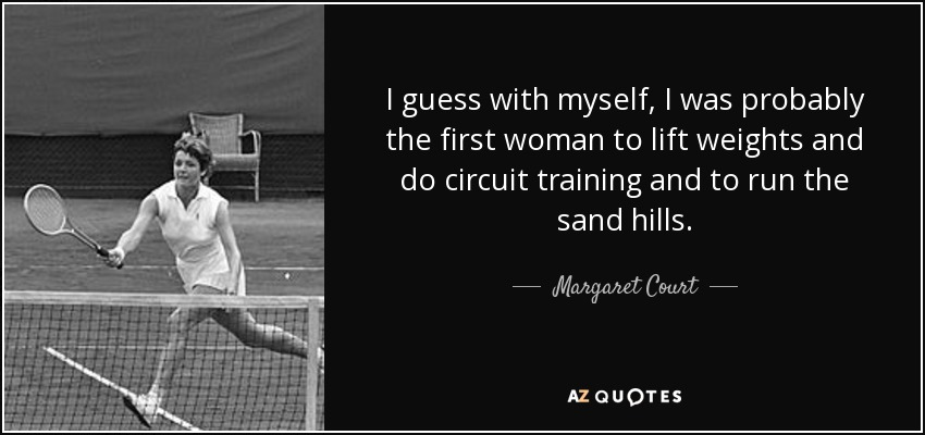 Quotes By Margaret Court A Z Quotes