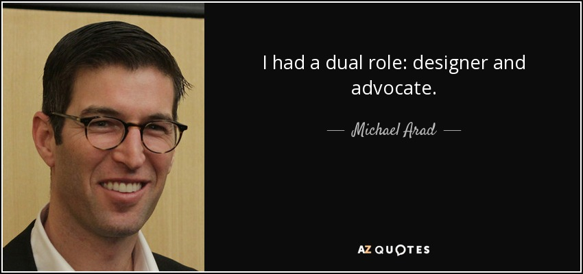 I had a dual role: designer and advocate. - Michael Arad